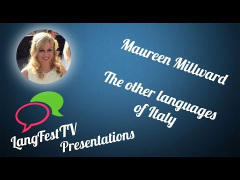 LangFest17 - Maureen Millward - The other languages of Italy