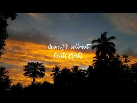 Dewa19-Selimut Hati(Lirik)