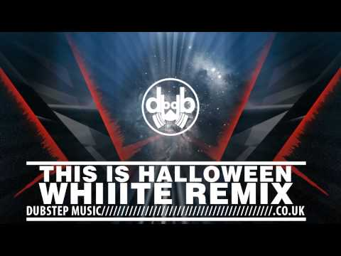 This Is Halloween - Whiiite Remix (The Nightmare Before Christmas Dubstep)