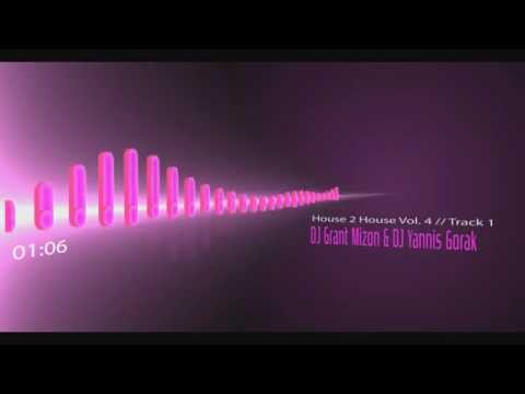 DJ Grant Mizon & DJ Yannis Gorak // House 2 House Vol. 4 // Track 1