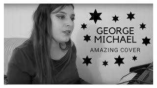 GEORGE MICHAEL - AMAZING (COVER)