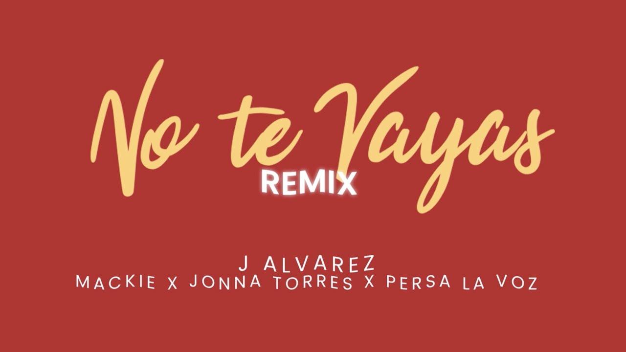 J ALVAREZ FEAT MACKIE, JONNA TORRES Y PERSA LA VOZ - NO TE VAYAS REMIX (ANIMATED VIDEO) EL JONSON