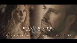 [Multifandom] Three Brothers & Two Women || Steve Rogers feat. Caroline Forbes [2/2]