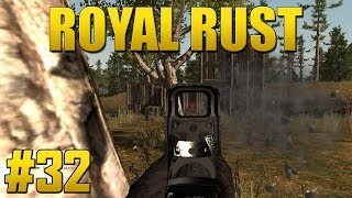 Royal Rust - Episode 32 - Good Guy Royal!