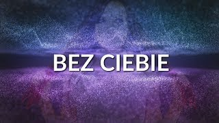 Kasia Staszewska, Overt - Bez Ciebie (Official Lyric Video)