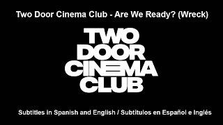 Two Door Cinema Club - Are We Ready? (Wreck) Subtítulos en Español e Inglés