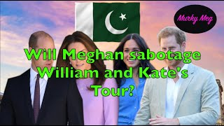 Will Meghan sabotage William and Kates Tour?