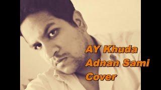 Ay Khuda Ay Khuda:Adnan Sami Cover by Awais Afzal-Aye Khuda Acapella Cover