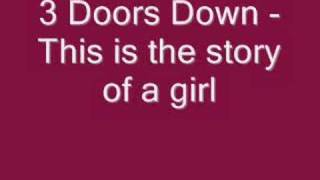Repeat youtube video 3 doors down - This is the story of a girl