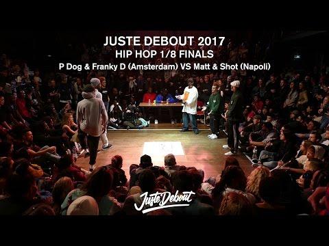 P Dog & Franky D VS Matt & Shot -  1/8 HIP HOP FINALS - JUSTE DEBOUT 2017