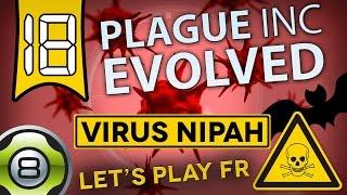 Plague Inc Evolved FR - Ep.18 - Virus Nipah