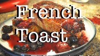 French Toast W/ 4x Berry Syrup (thevegetarianbaker)