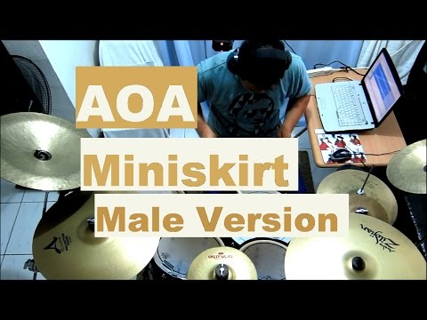 AOA - Miniskirt - Drum Cover (Reupload) - Male Version - 에이오에이 - 짧은 치마