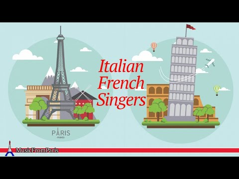 Italian French Singers | French Music & Songs