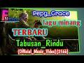 Pop Minang Terbaru Pepy Grace Tabusan Rindu  Music  k  Mp3 - Mp4 Download