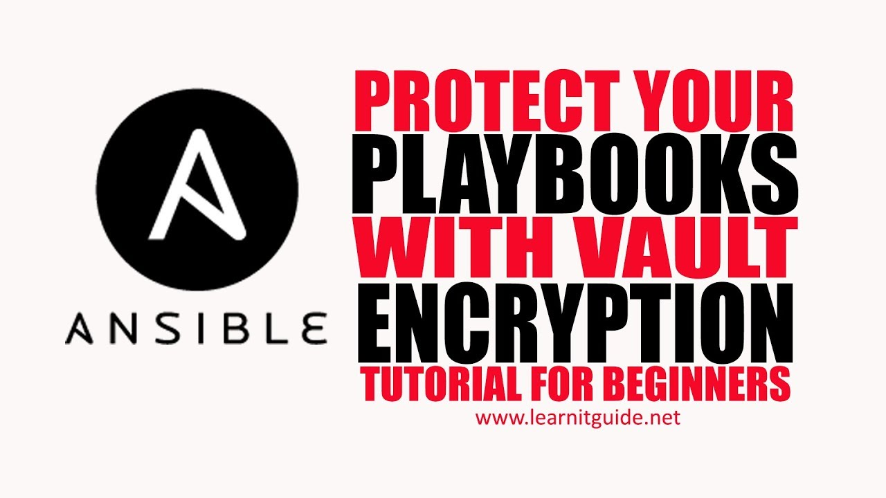 Ansible Vault to Protect Ansible Playbooks with Encryption | Ansible  Tutorial for Beginners