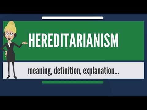 What is HEREDITARIANISM? What does HEREDITARIANISM mean? HEREDITARIANISM meaning & explanation