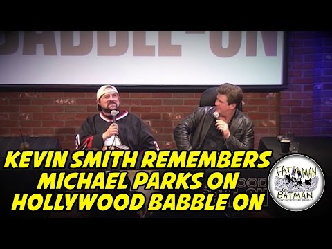 KEVIN SMITH REMEMBERS MICHAEL PARKS ON HOLLYWOOD BABBLE ON