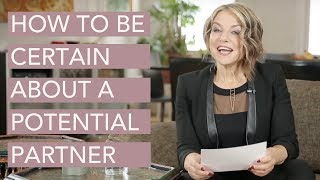 How to Be Certain About a Potential Partner - Esther Perel