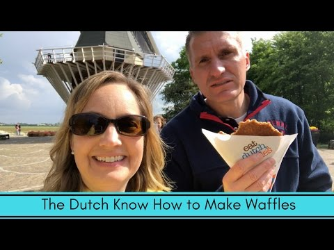 Visiting The Netherlands:  The Dutch Know How to Make Waffles