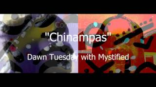 Chinampas (Dawn Tuesday With Mystified)
