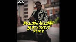 Niska - Du Lundi au Lundi (Dirty Swift Remix)