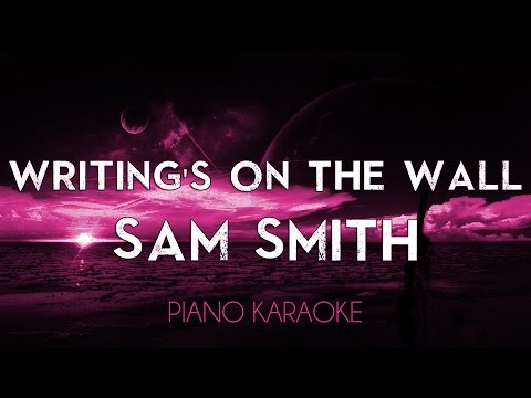 Writing's On The Wall - Sam Smith | Higher Key (Piano Karaoke Lyrics Cover Sing Along James Bond)