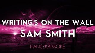 Writing's On The Wall - Sam Smith | Higher Key (Piano Karaoke Lyrics Cover Sing Along James Bond)