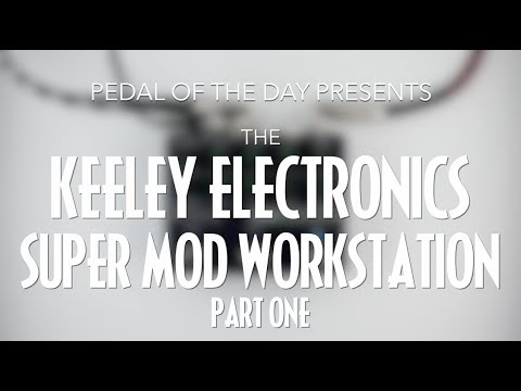 Keeley Electronics Super Mod Workstation - Pedal of the Day