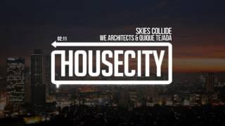 We Architects & Quique Tejada - Skies Collide