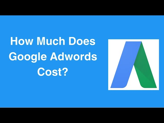 How Much Does Google Adwords Cost?