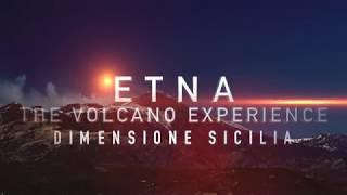 Etna, The Volcano experience - Dimensione Sicilia