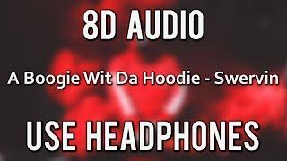 A Boogie Wit Da Hoodie - Swervin feat. 6ix9ine   (8D Audio)