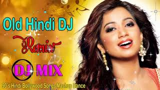 90's Hindi DJ Nonstop Songs | Old Is Gold DJ Hindi Songs Collection | Old Bollywood Remix Songs