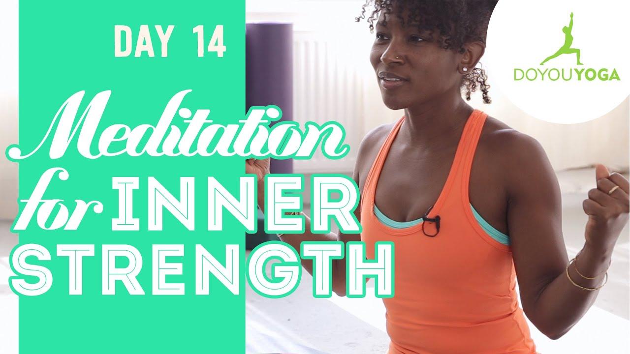 Meditation for Inner Strength | Day 14 | 30 Day Meditation Challenge