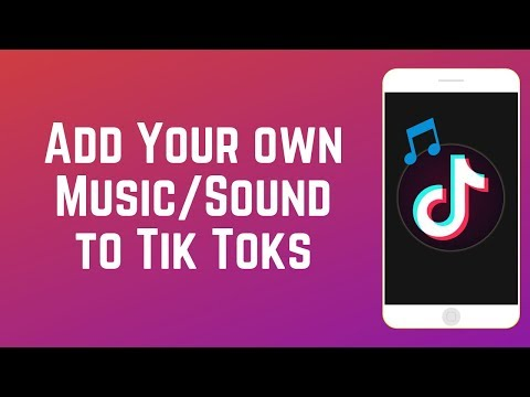 How to Add Your Own Music or Sound to Tik Tok Videos