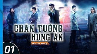 Cảnh Sát Hình Sự | CHÂN TƯỚNG HUNG ÁN - Tập 1 | Phim Điều Tra Phá Án Trung Quốc Mới Nhất