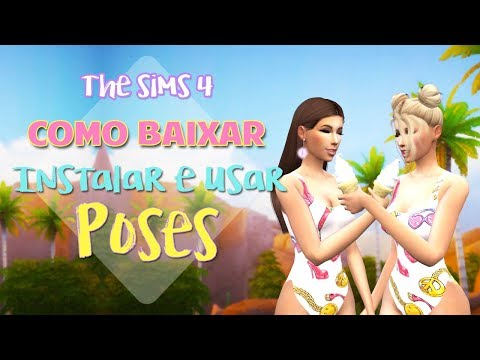 Como Baixar, Instalar e Usar Poses no The Sims 4