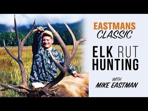 Hunting The Elk Rut - Mike Eastman Classic