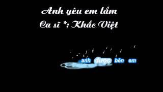 Anh yêu em lắm - Khắc Việt