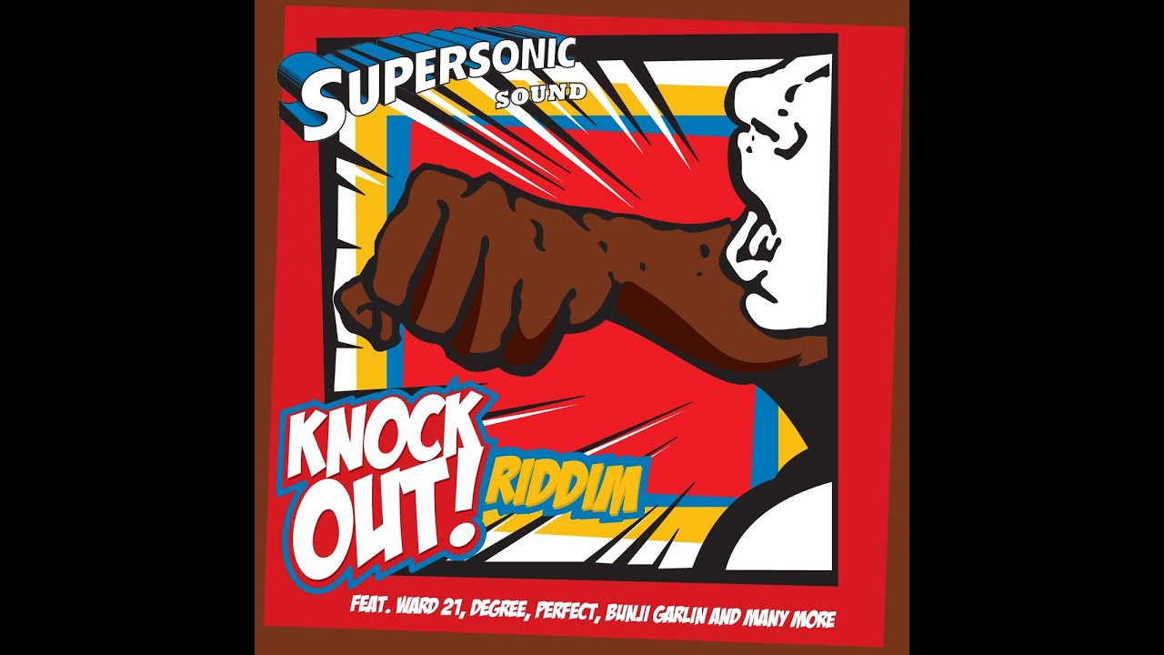 Various Artists - Knock Out Riddim (Supersonic Sound) [Full Album]