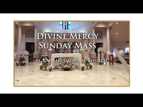 DIVINE MERCY SUNDAY At St. Raphael Catholic Church