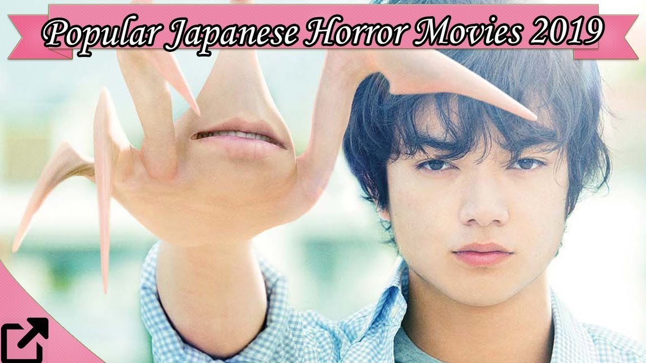 Top 10 Popular Japanese Horror Movies 2019