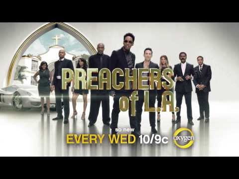 Preachers of L.A. - Wednesdays at 10/9c on Oxygen