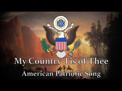 American Patriotic Song: My Country Tis of Thee