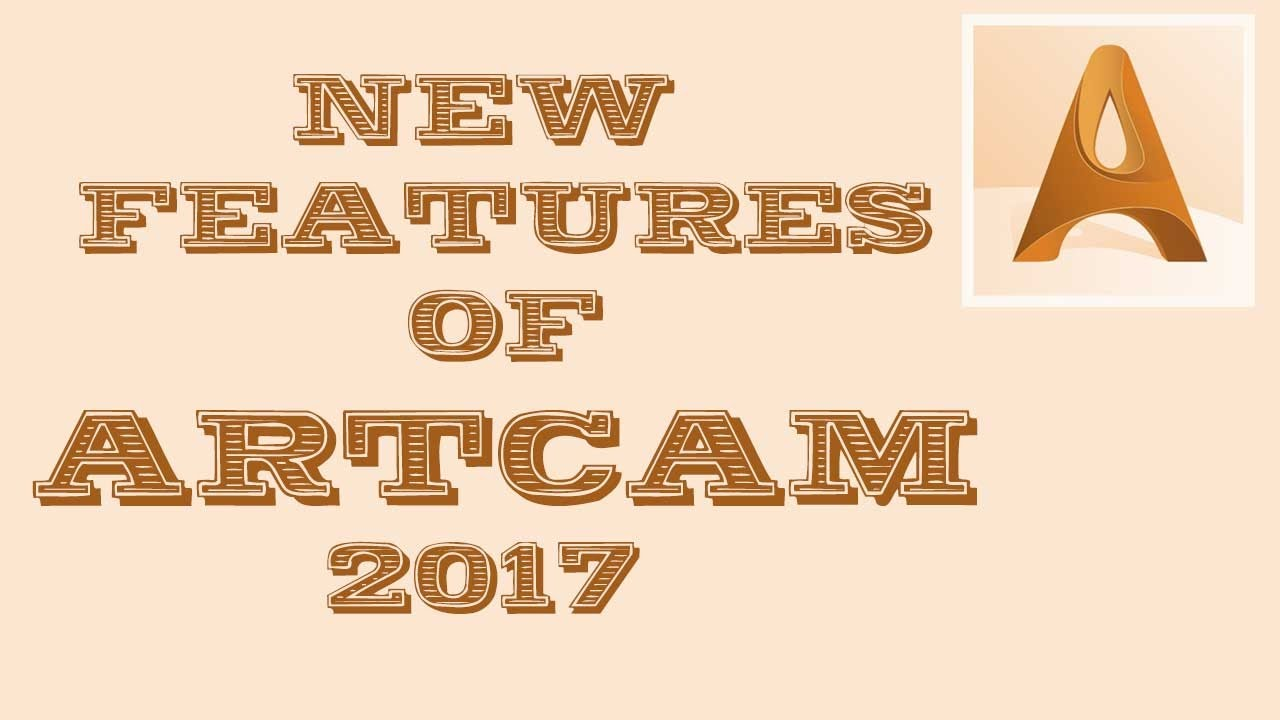 What is the new in Artcam 2017? part 1