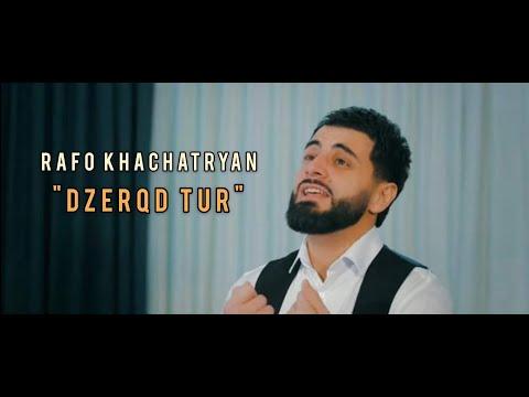 RAFO KHACHATRYAN - DZERQD TUR (Official Music Video)