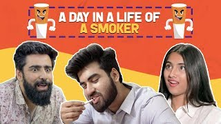 A Day In A Life Of A Smoker | Hasley India