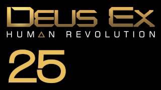Прохождение Deus Ex: Human Revolution (с живым комментом) Ч. 25