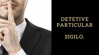 Detetive Particular/Sigilo.